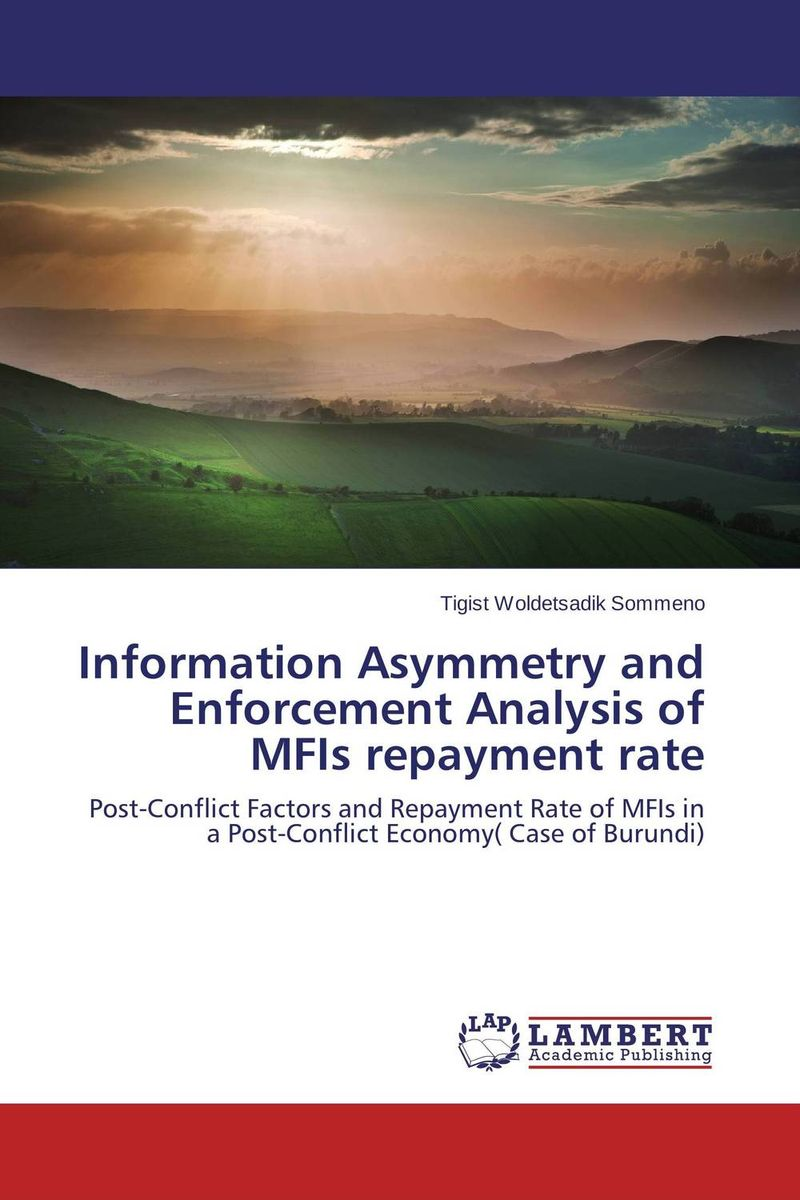 Information Asymmetry and Enforcement Analysis of MFIs repayment rate