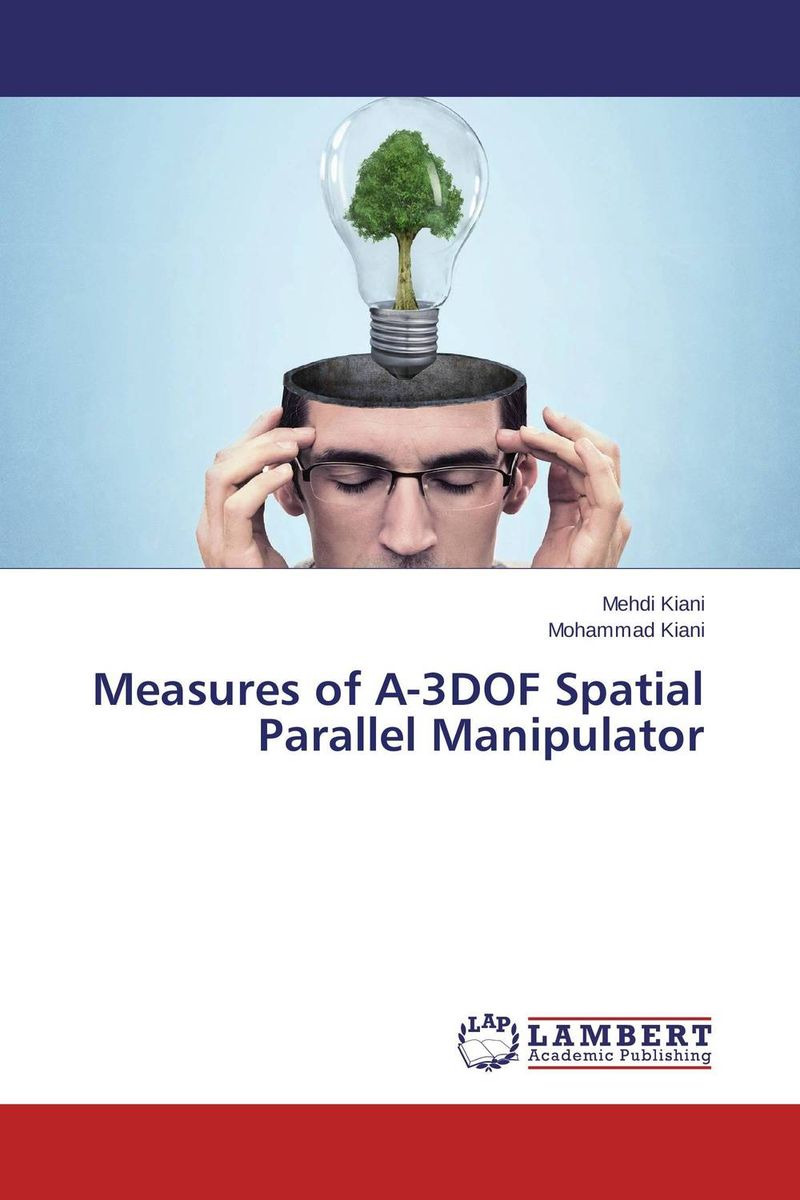 Measures of A-3DOF Spatial Parallel Manipulator the end of the affair