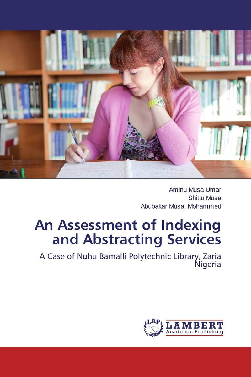 An Assessment of Indexing and Abstracting Services an assessment of indexing and abstracting services
