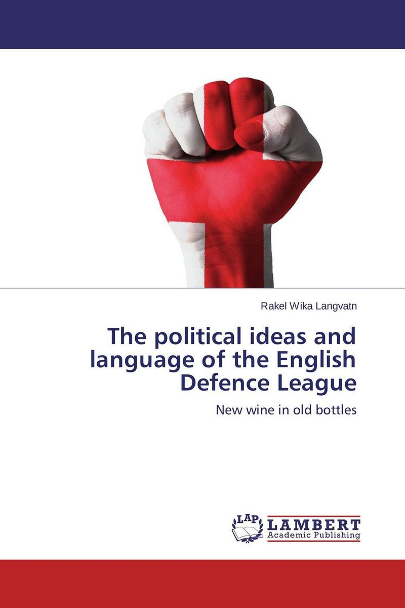 The political ideas and language of the English Defence League gg yates what women want – the ideas of the movement paper