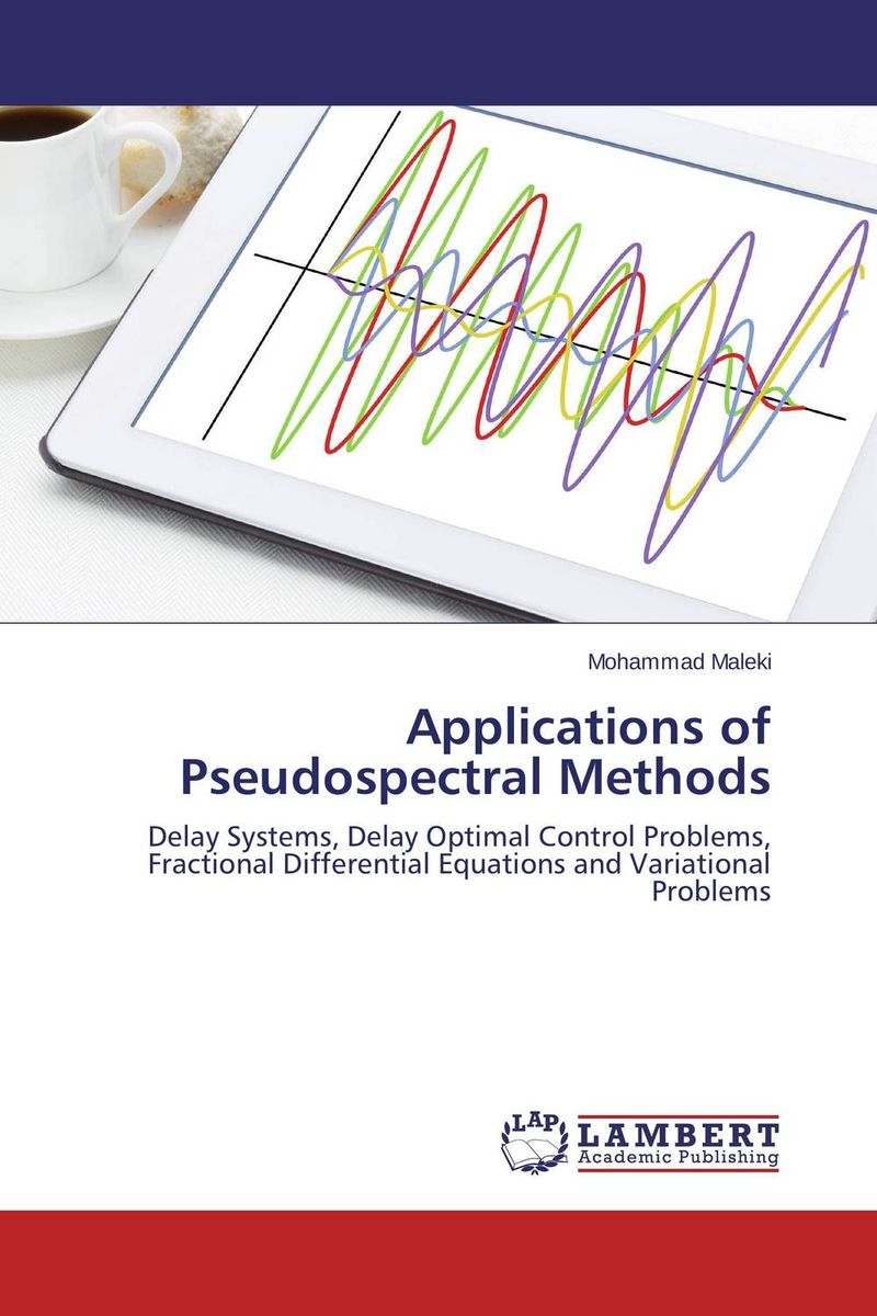 Applications of Pseudospectral Methods collocation methods for volterra integral and related functional differential equations