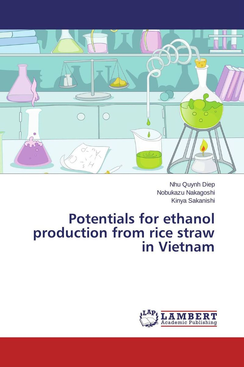Potentials for ethanol production from rice straw in Vietnam matthew oluwasanmi sedowo rice production in the tropics a panacea for poverty and hunger