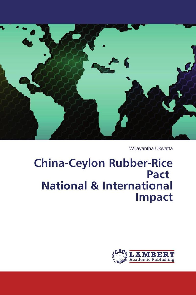 China-Ceylon Rubber-Rice Pact National & International Impact confessions – an innocent life in communist china