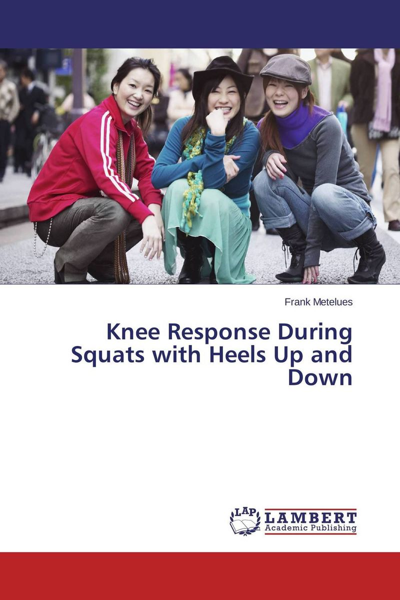 Knee Response During Squats with Heels Up and Down presidential nominee will address a gathering