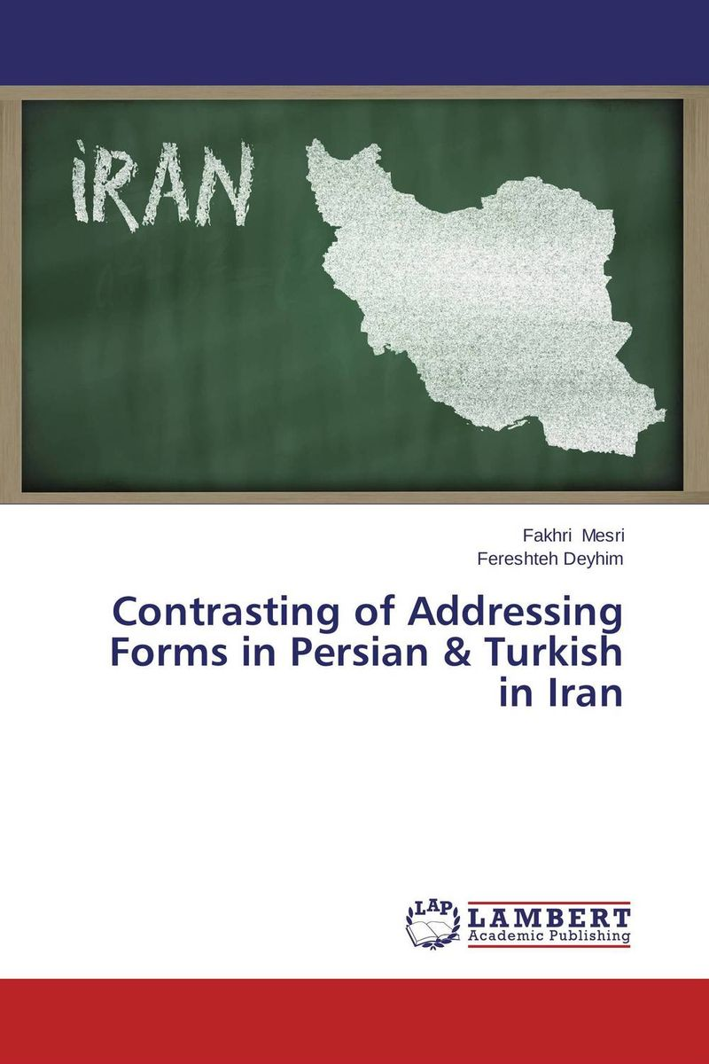 Contrasting of Addressing Forms in Persian & Turkish in Iran titles and forms of address