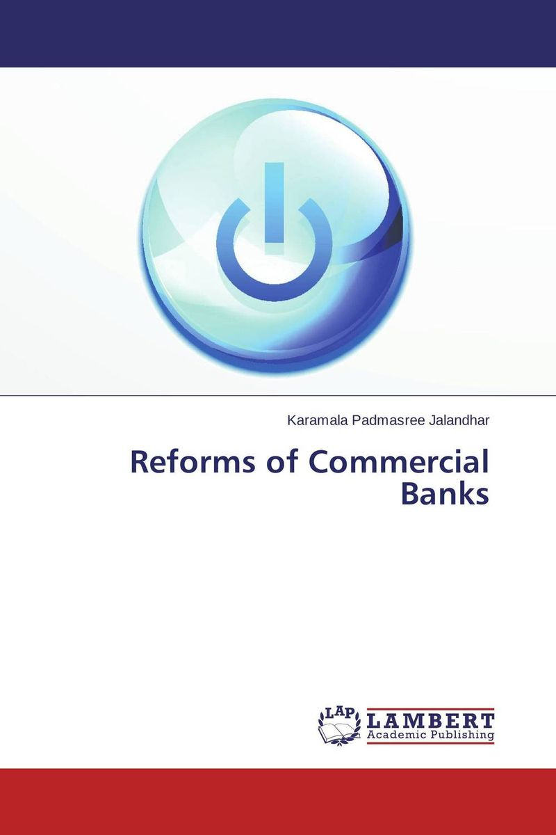 Reforms of Commercial Banks economic reforms and growth of insurance sector in india