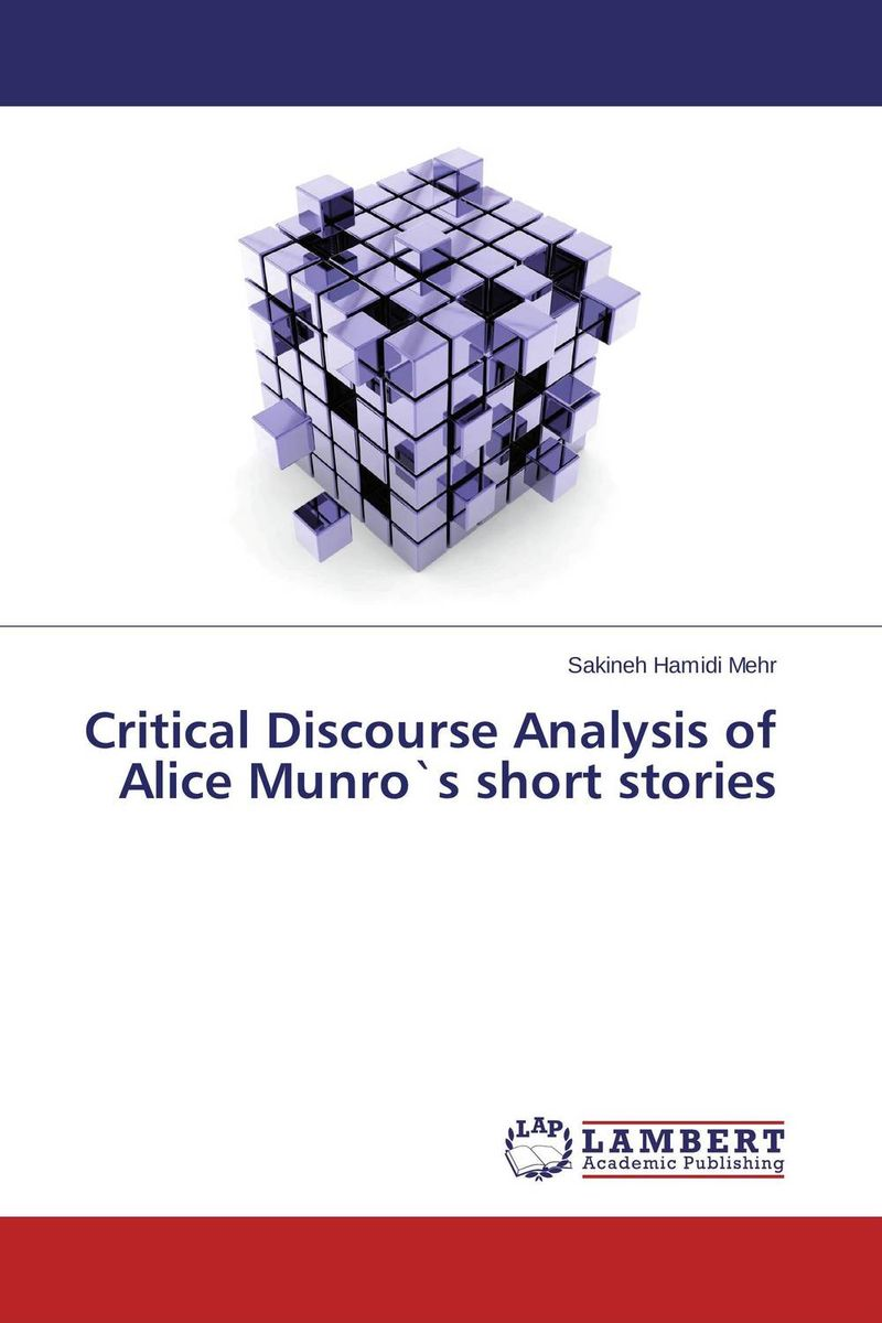 Critical Discourse Analysis of Alice Munro`s short stories communities of discourse – ideology