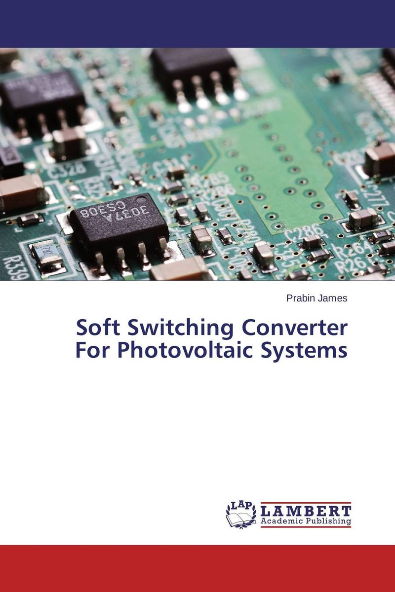 Soft Switching Converter For Photovoltaic Systems i gottlieb gottlieb power supplies switching regulators inverters and converters paper only