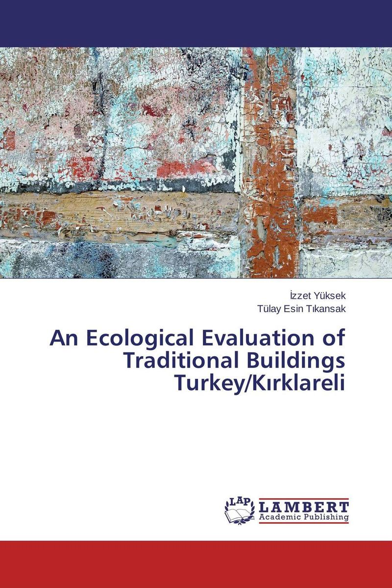 An Ecological Evaluation of Traditional Buildings Turkey/K?rklareli evaluation of the internal control practices