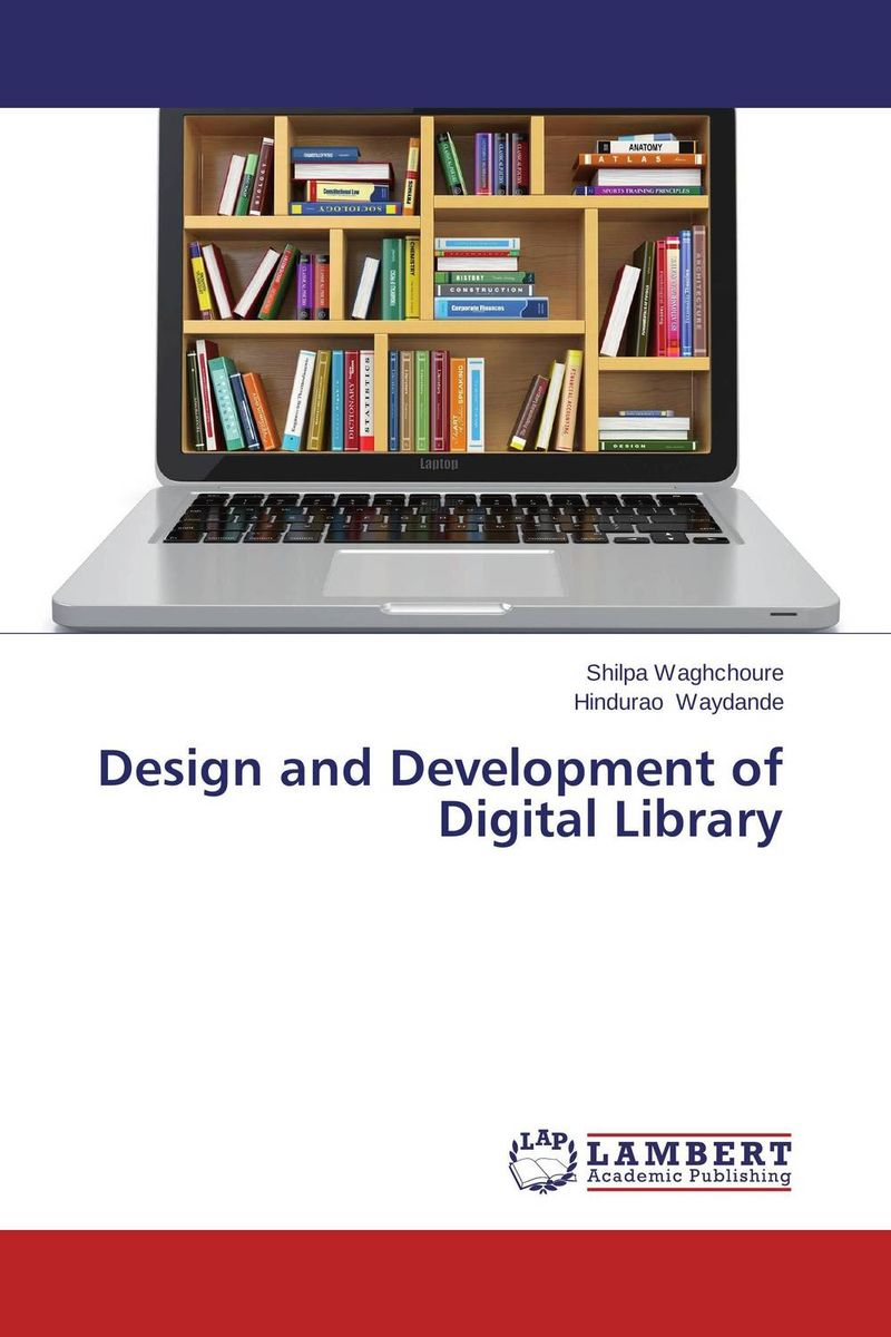 Design and Development of Digital Library present status of digital information resources and users perceptions