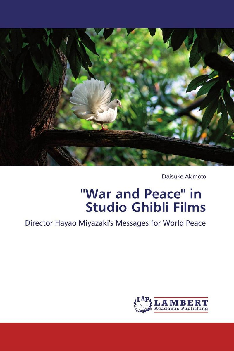 ''War and Peace'' in Studio Ghibli Films poetry of the first world war