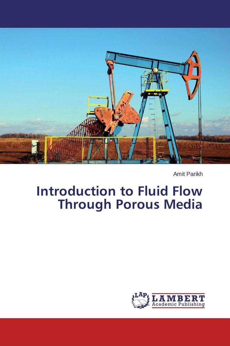 Introduction to Fluid Flow Through Porous Media