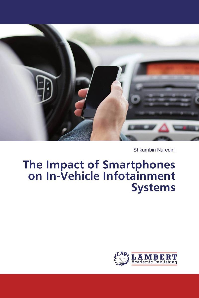 The Impact of Smartphones on In-Vehicle Infotainment Systems driven to distraction