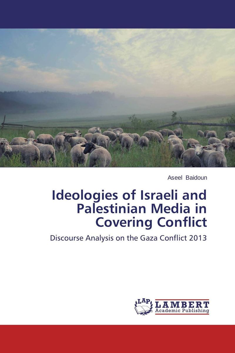 Ideologies of Israeli and Palestinian Media in Covering Conflict mexx mexx mx3020041 mn shg 003399
