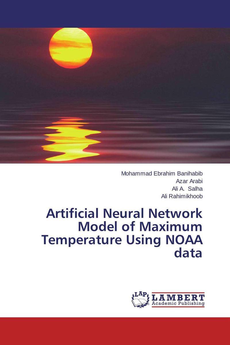 Artificial Neural Network Model of Maximum Temperature Using NOAA data web spam detection application using neural network