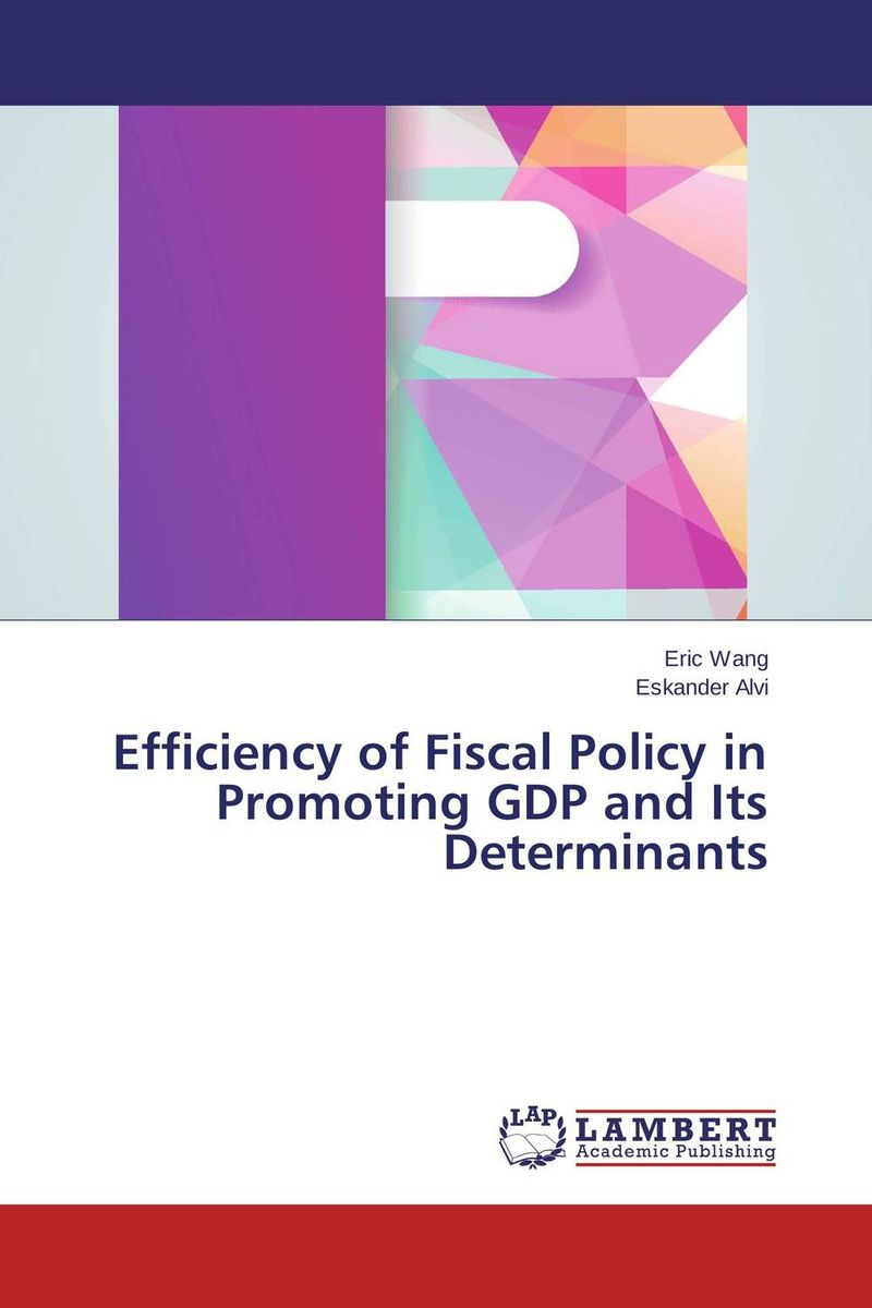 Efficiency of Fiscal Policy in Promoting GDP and Its Determinants paolo mauro chipping away at public debt sources of failure and keys to success in fiscal adjustment