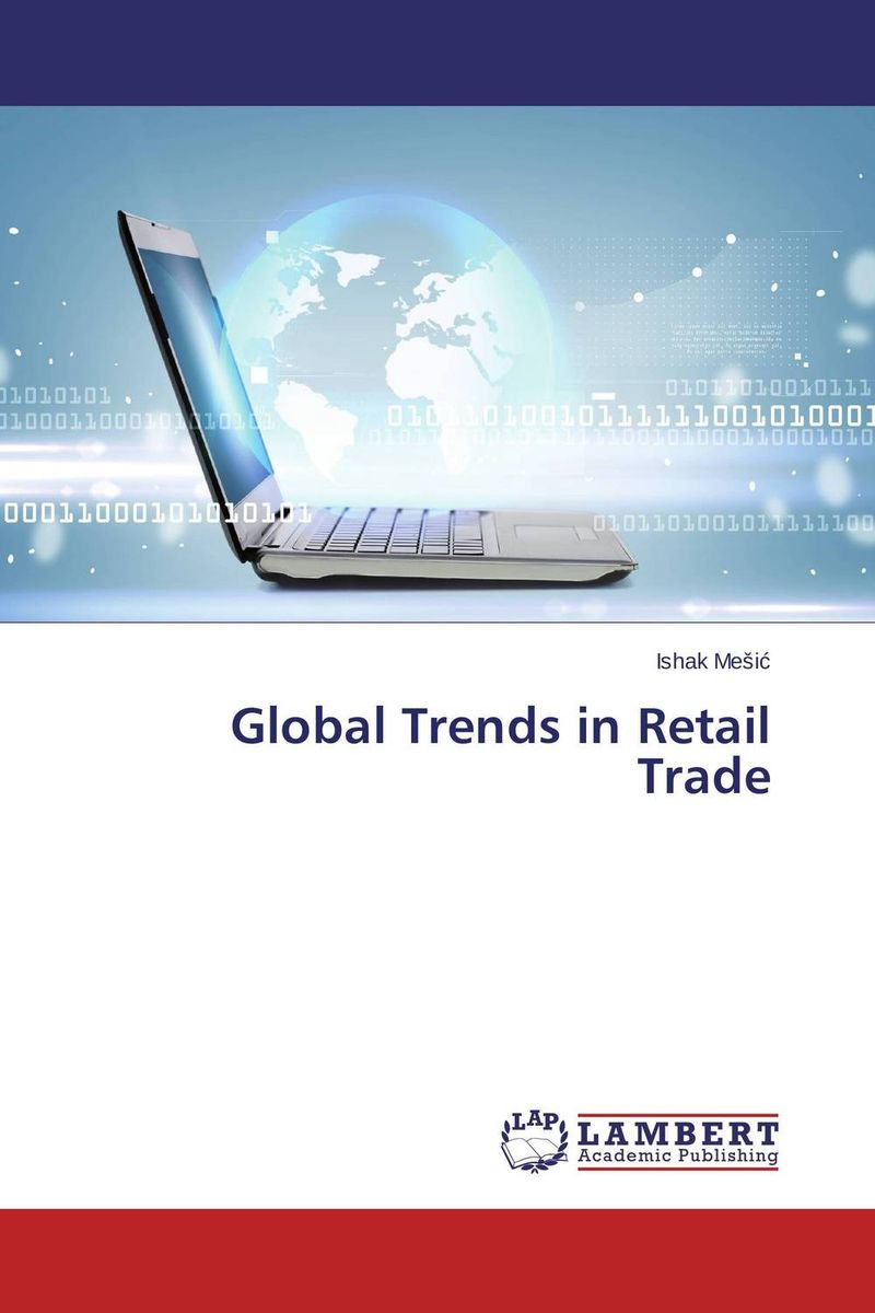Global Trends in Retail Trade ishak mesic global trends in retail trade