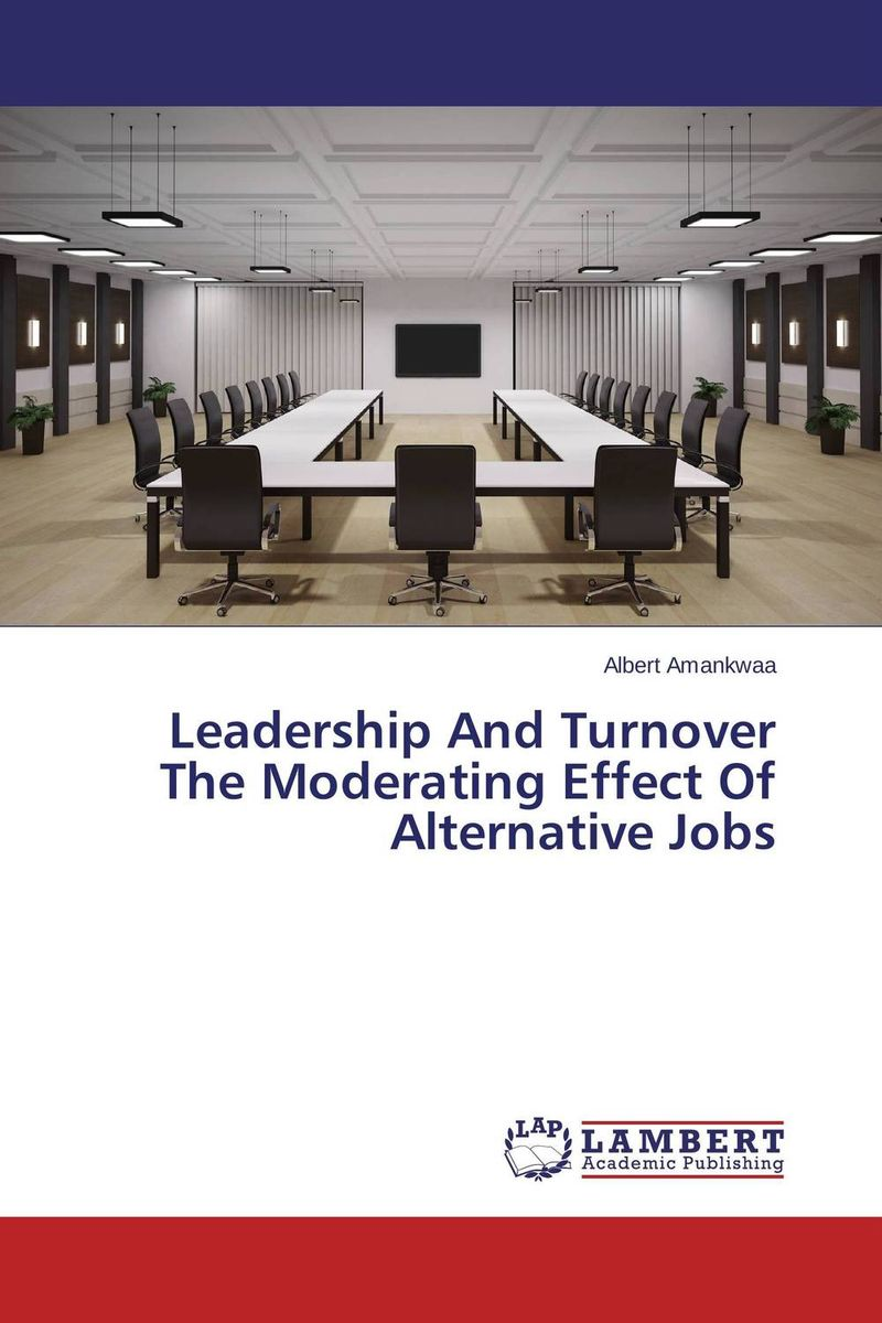 Leadership And Turnover The Moderating Effect Of Alternative Jobs thomas cleary the book of leadership and strategy