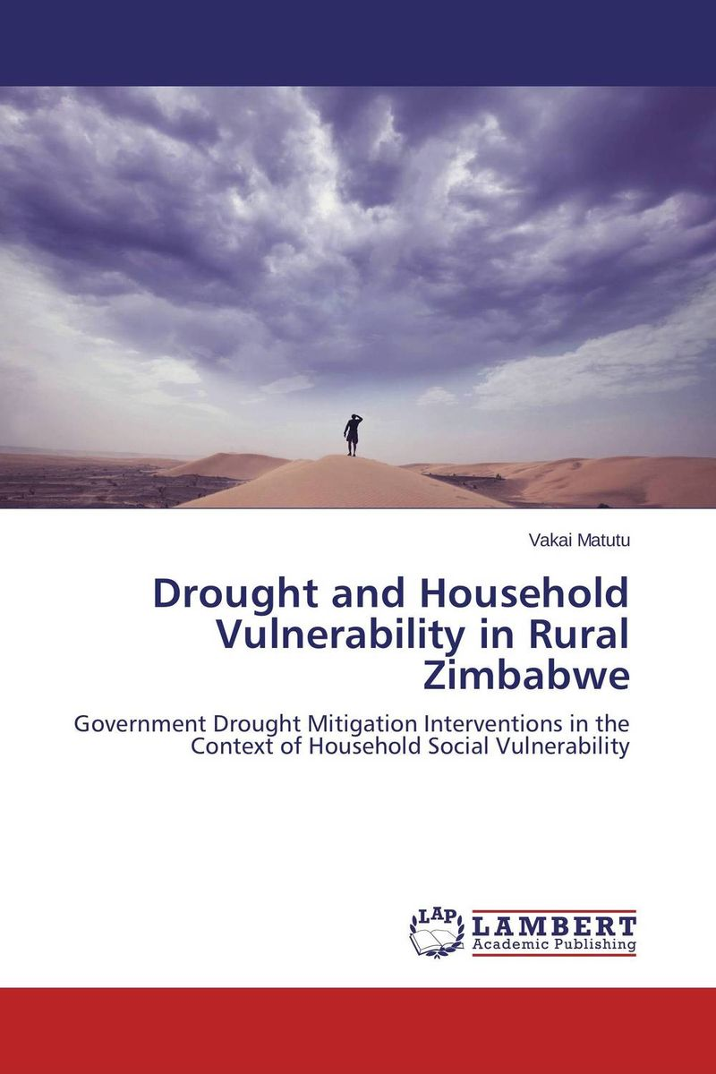 Drought and Household Vulnerability in Rural Zimbabwe agatha daniel and charles olungah women s indigenous knowledge in household food security
