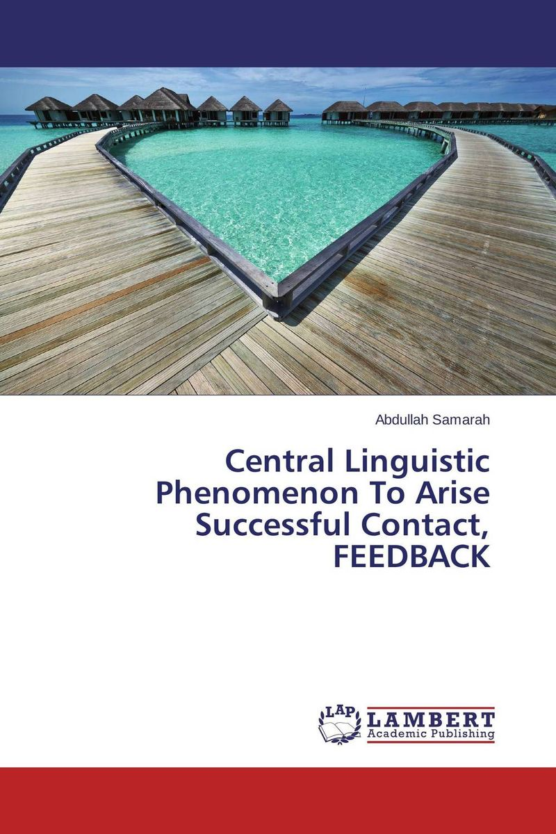 Central Linguistic Phenomenon To Arise Successful Contact, FEEDBACK linguistic variation in a multilingual setting