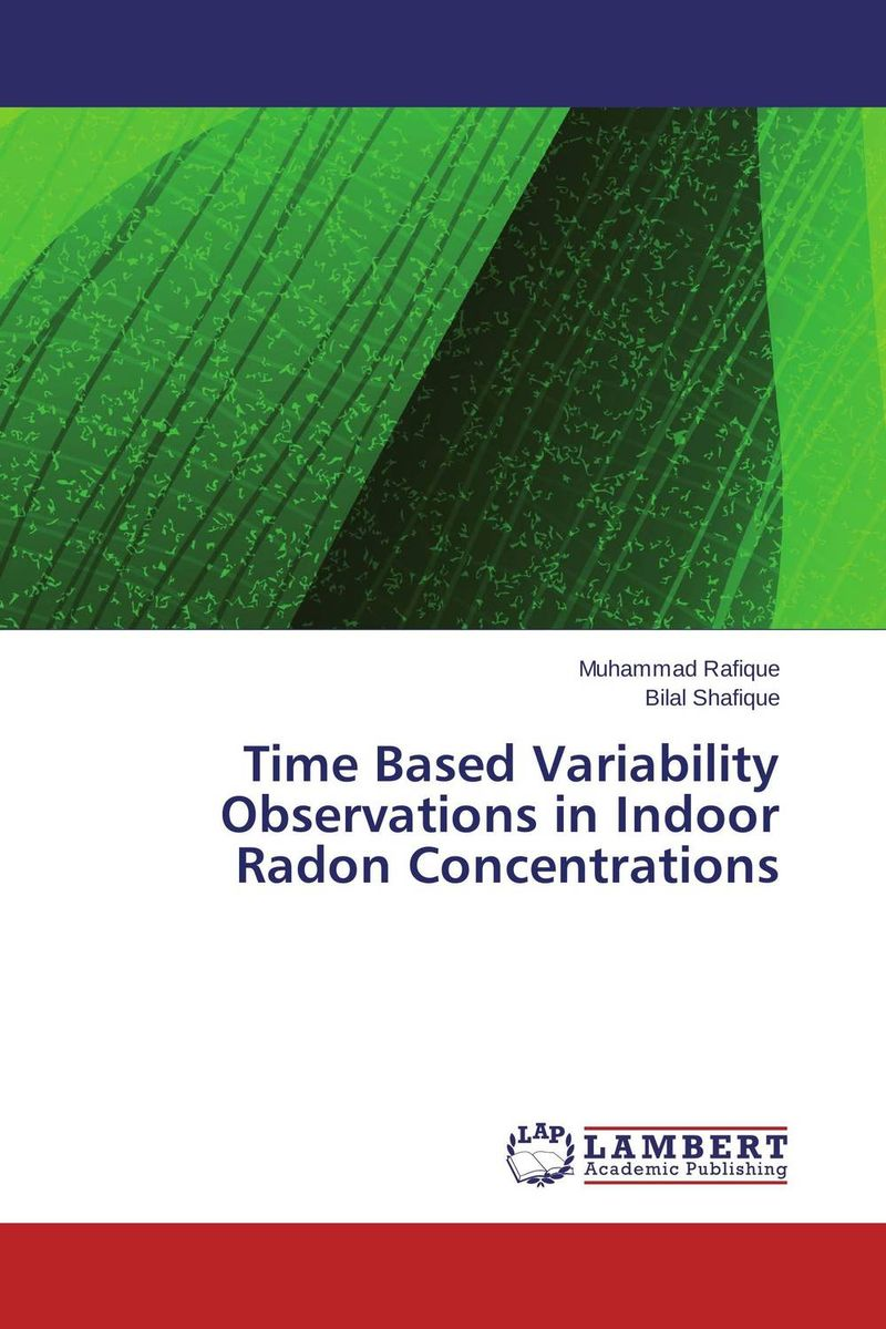 Time Based Variability Observations in Indoor Radon Concentrations matiullah matiullah and shafi ur rehman radon measurements using cr 39 based detectors