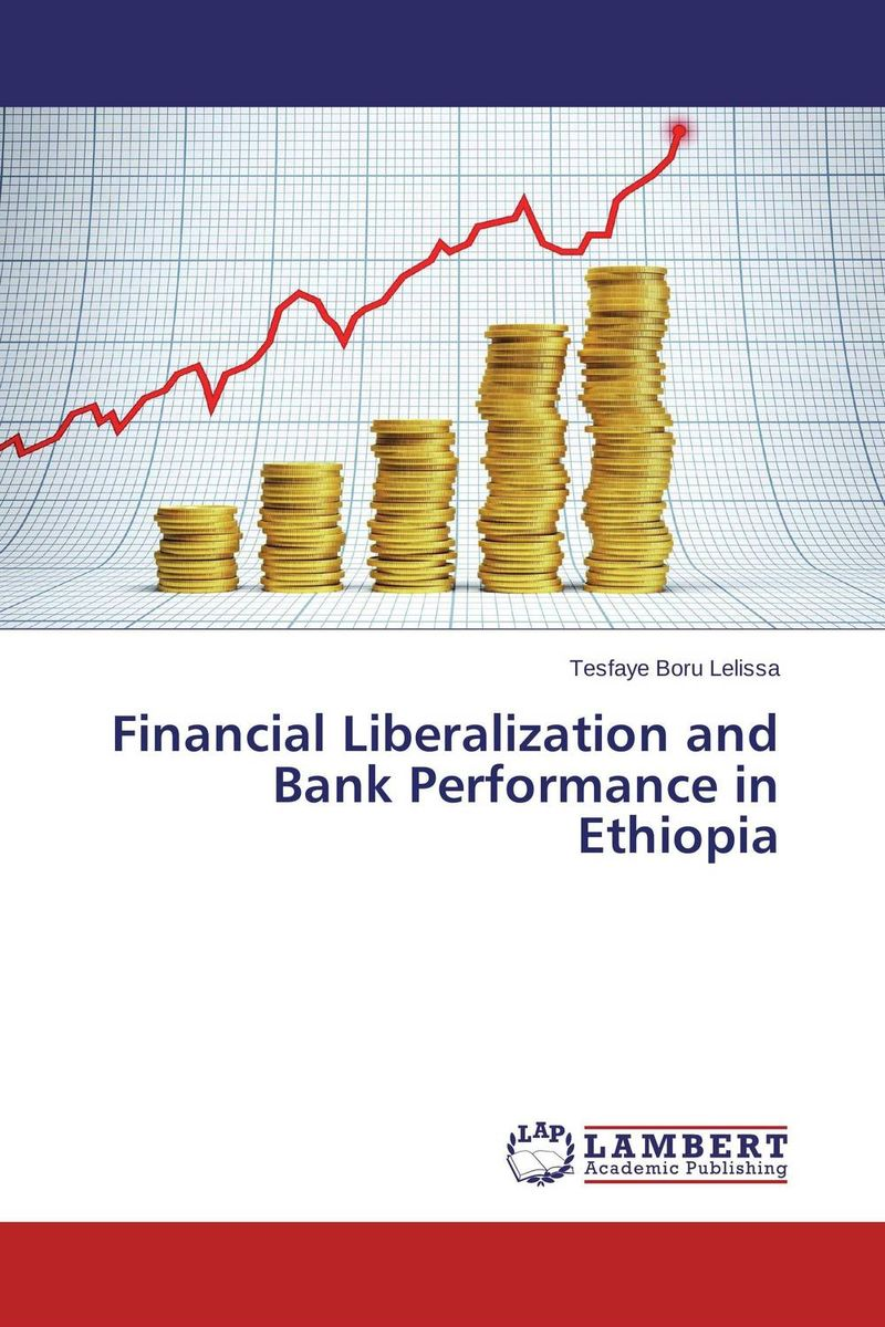 Financial Liberalization and Bank Performance in Ethiopia financial appraisal and comparative analysis of icici bank ltd