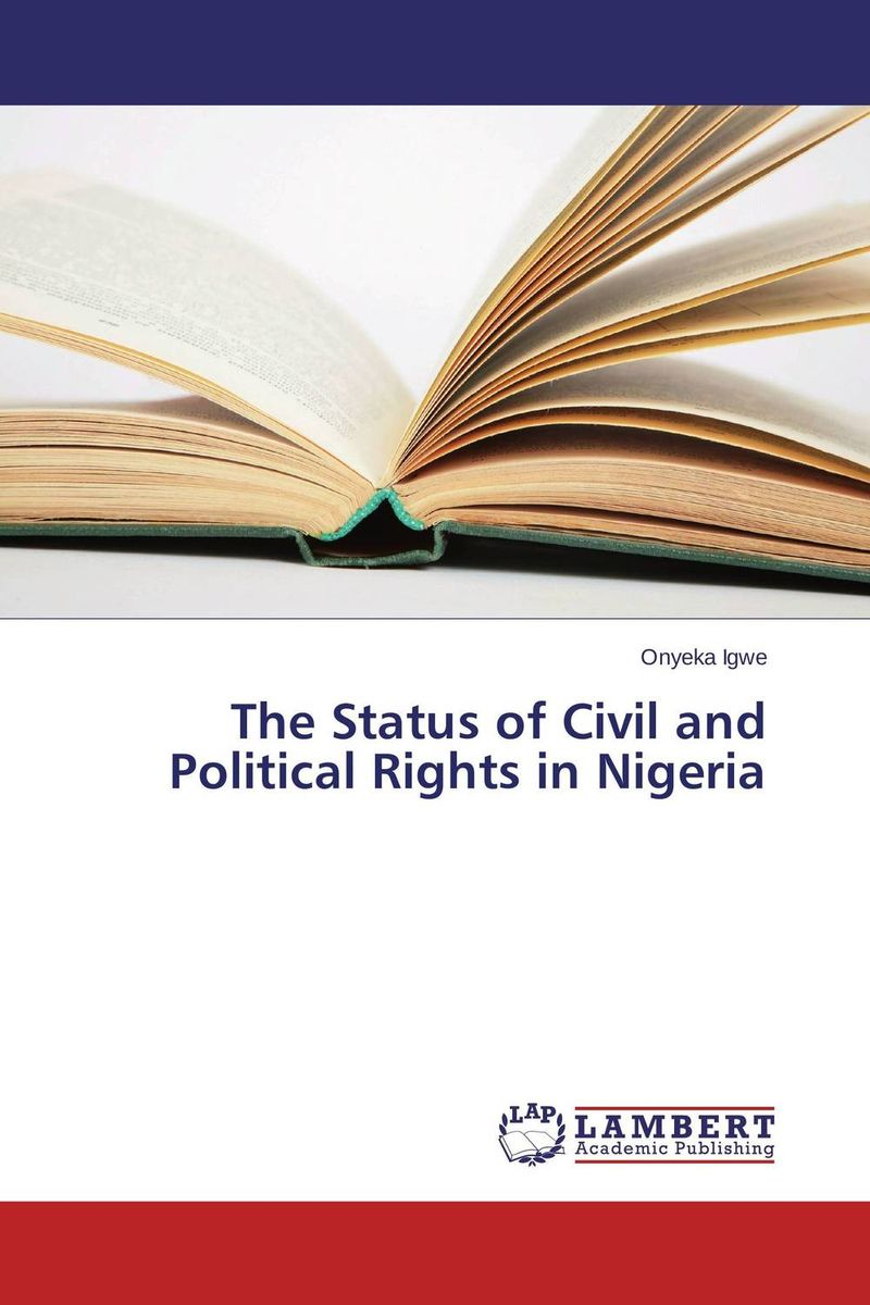 The Status of Civil and Political Rights in Nigeria pictorial field book of the civil war v 3