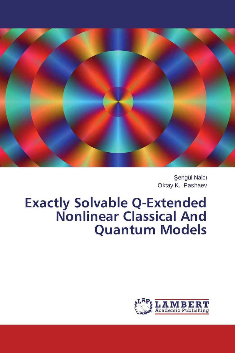 Exactly Solvable Q-Extended Nonlinear Classical And Quantum Models quantum field theory and the standard model
