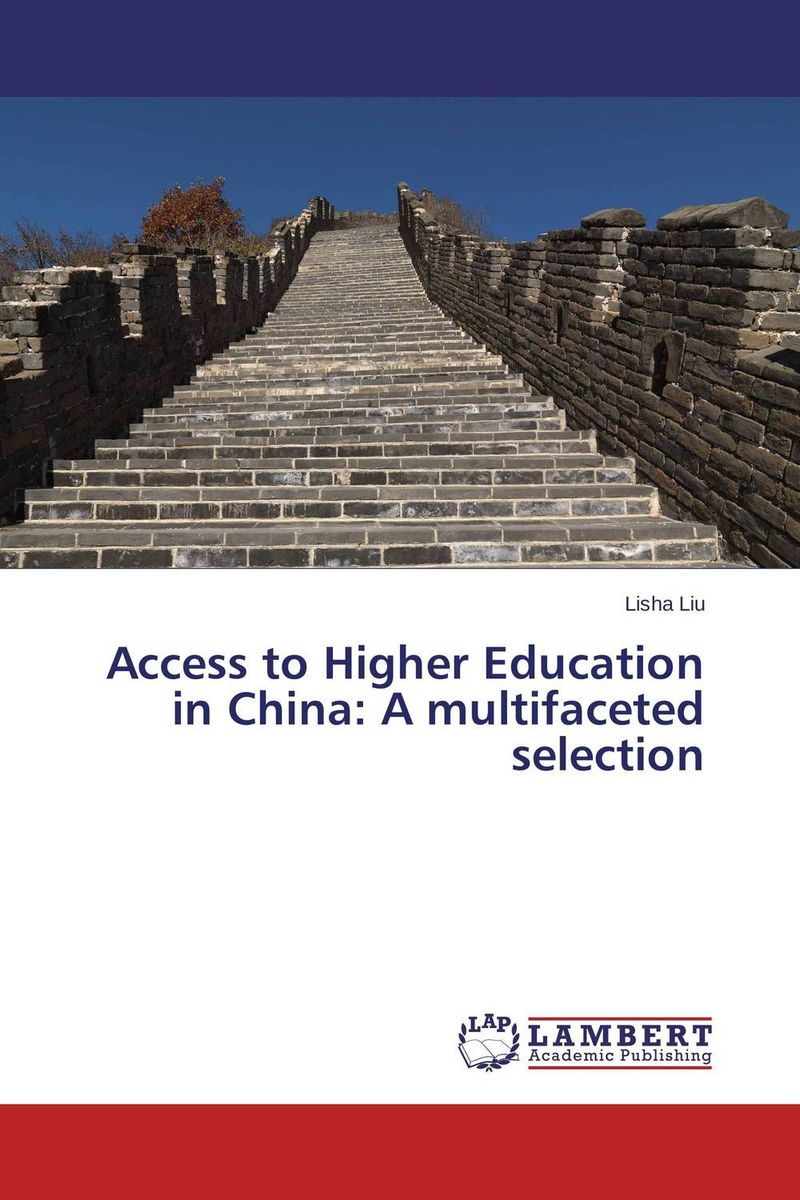Access to Higher Education in China: A multifaceted selection the salmon who dared to leap higher