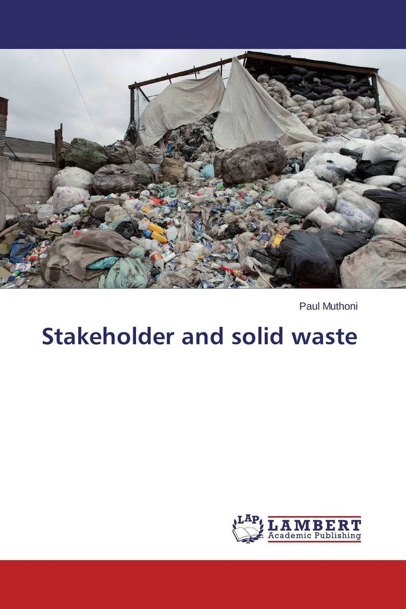 Stakeholder and solid waste humanizing globalization practice of multi stakeholder regulation