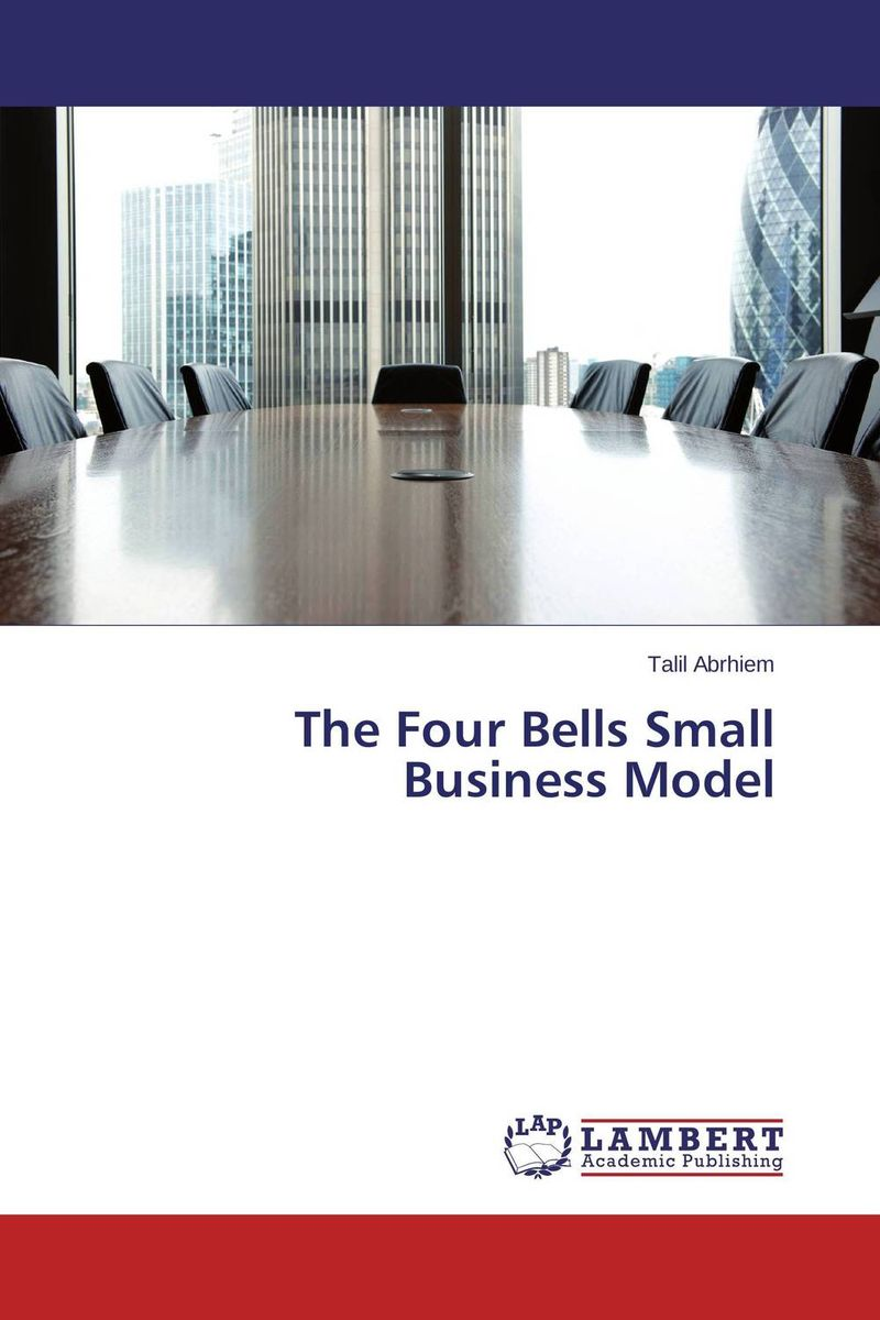 The Four Bells Small Business Model