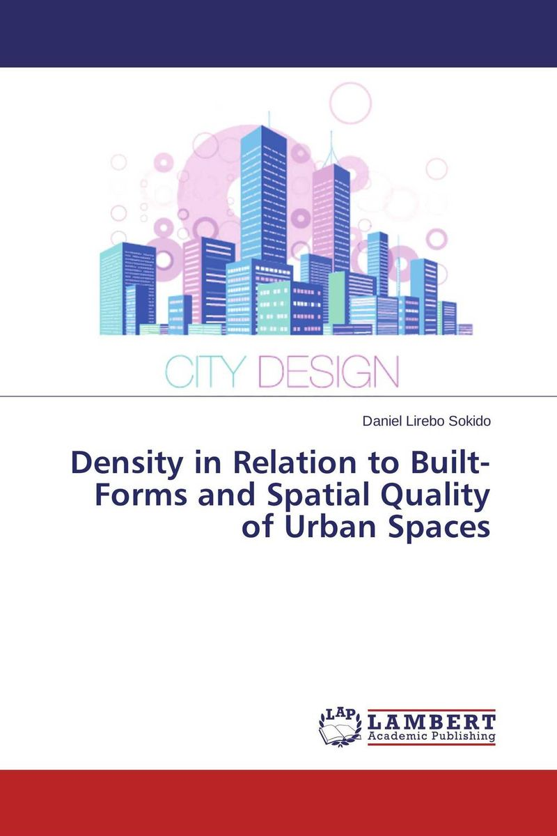 Density in Relation to Built-Forms and Spatial Quality of Urban Spaces urban forms