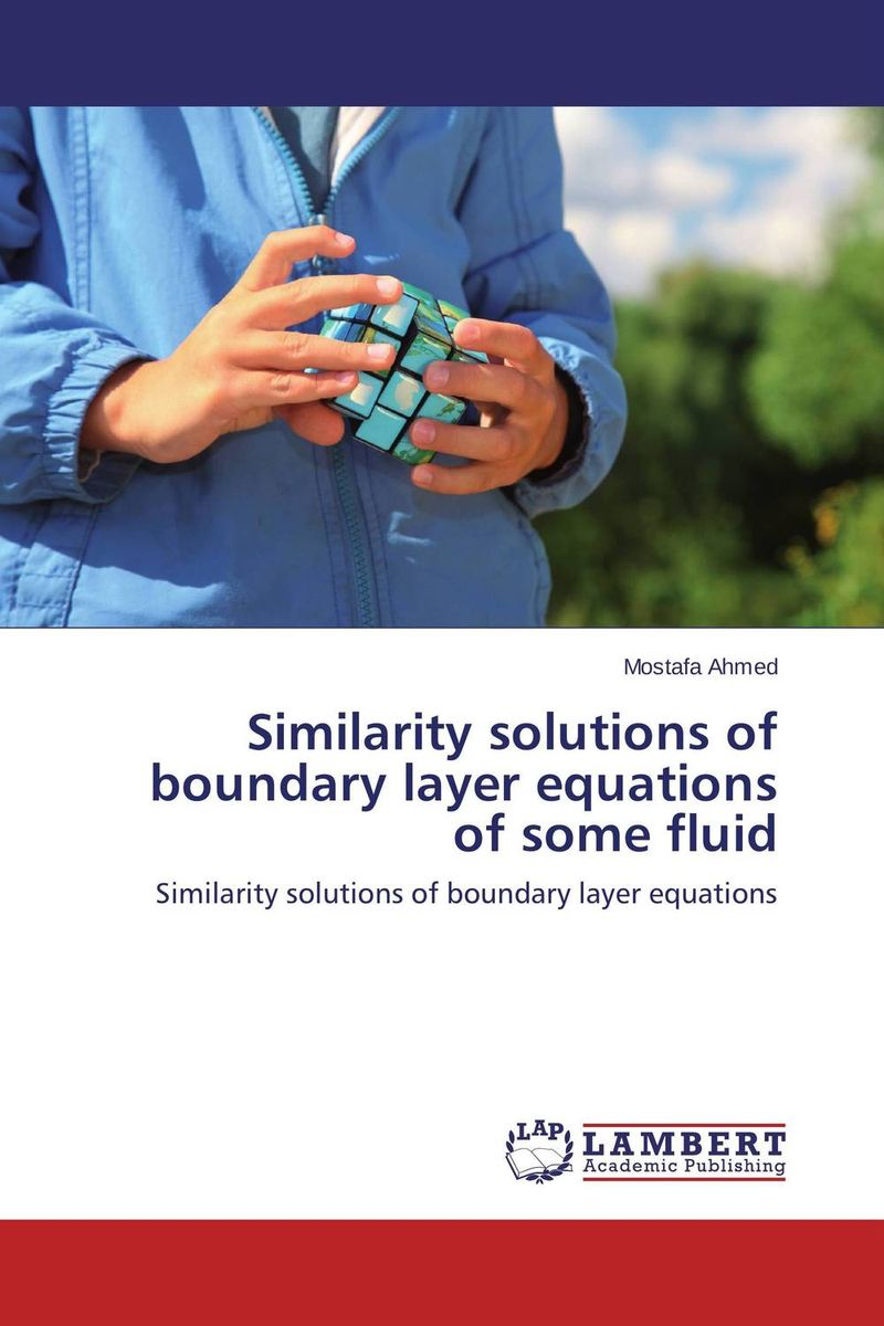 Similarity solutions of boundary layer equations of some fluid a m nagy on the numerical solutions of ill posed problems