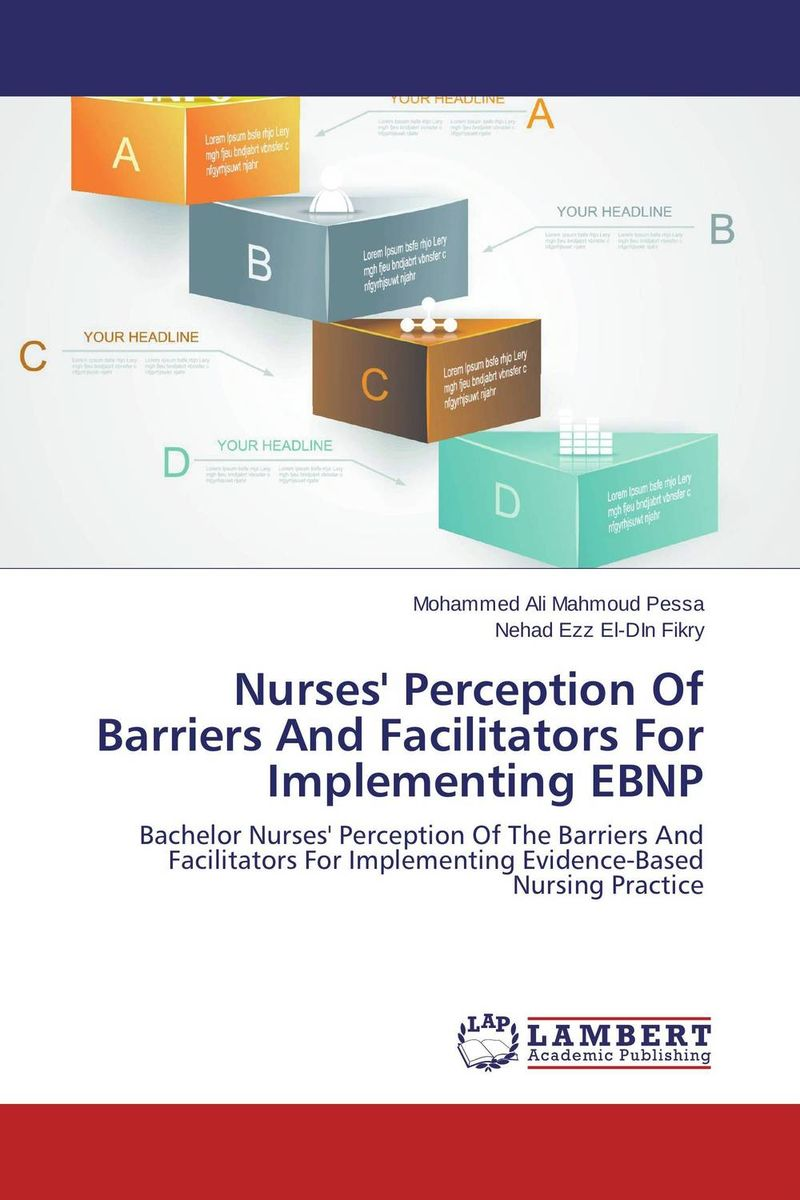 Nurses' Perception Of Barriers And Facilitators For Implementing EBNP