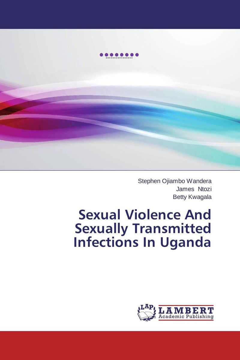 Sexual Violence And Sexually Transmitted Infections In Uganda surviving sexual violence