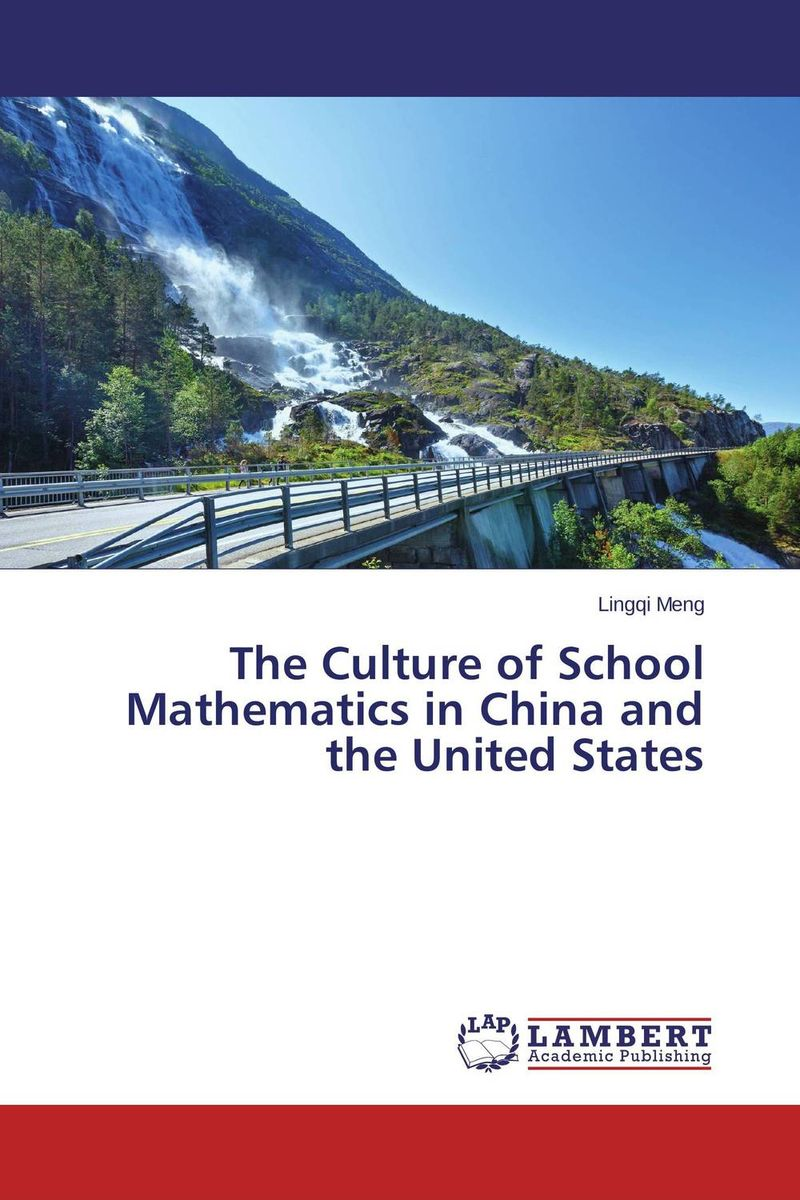 The Culture of School Mathematics in China and the United States world music pedagogy in the united states middle school