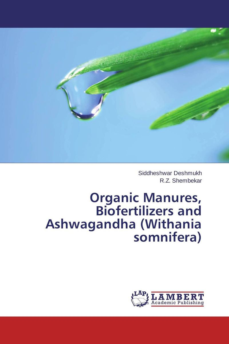 Organic Manures, Biofertilizers and Ashwagandha (Withania somnifera) study on medicinal crop ashwagandha