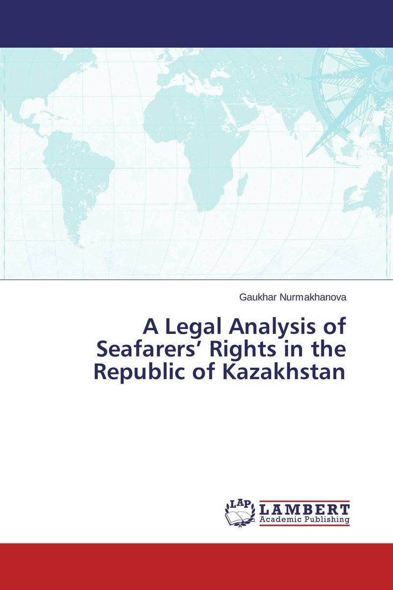 A Legal Analysis of Seafarers' Rights in the Republic of Kazakhstan foundation aldongar oil of kazakhstan the photographic history