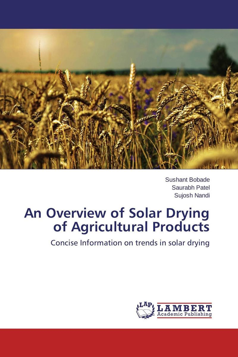 An Overview of Solar Drying of Agricultural Products arun bhagat ashutosh chavan and yatiraj kamble solar drying technology