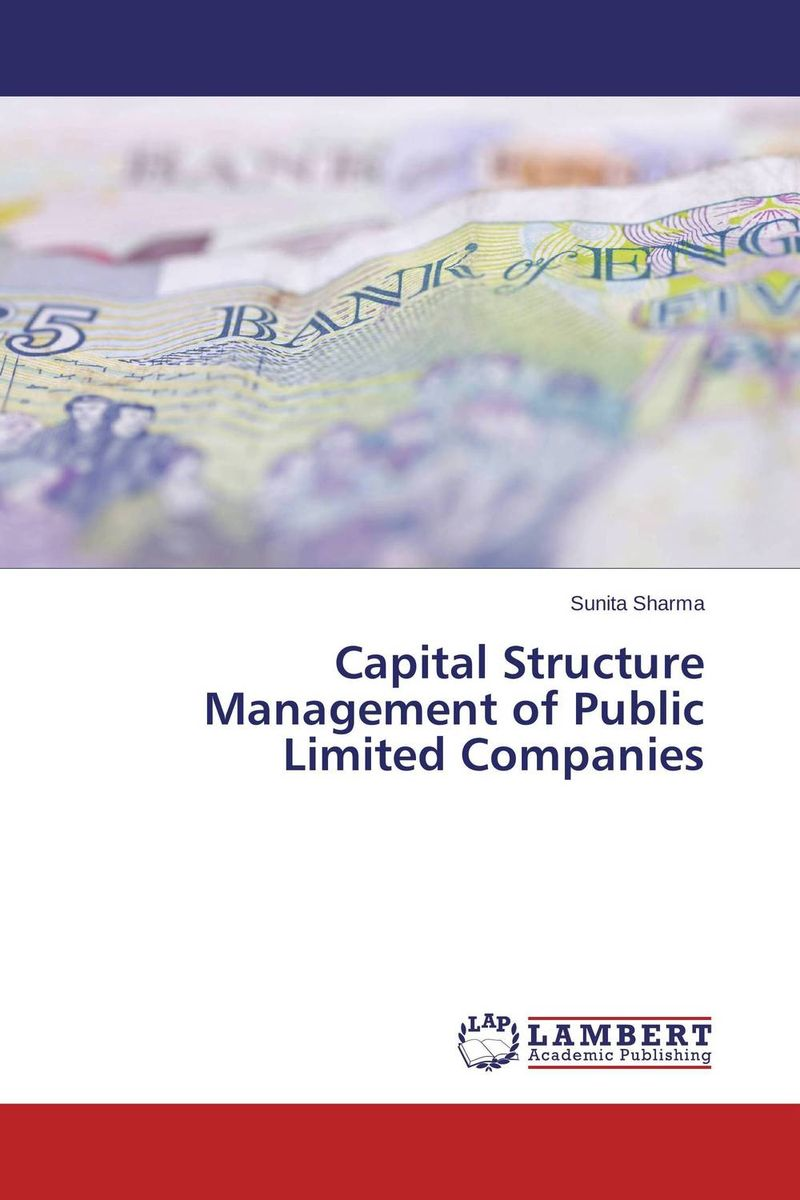 Capital Structure Management of Public Limited Companies capital structure and risk dynamics among banks