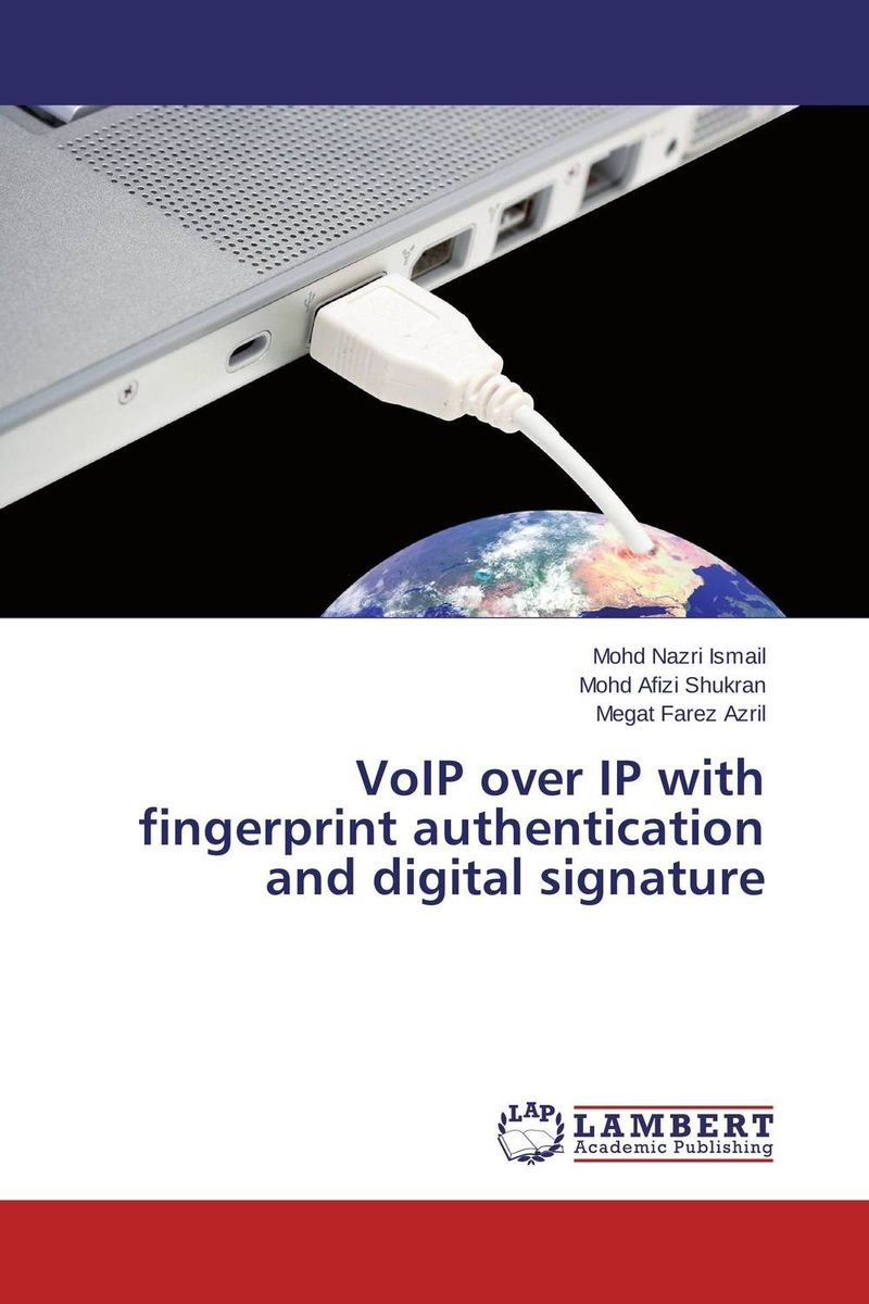 VoIP over IP with fingerprint authentication and digital signature practical voip security