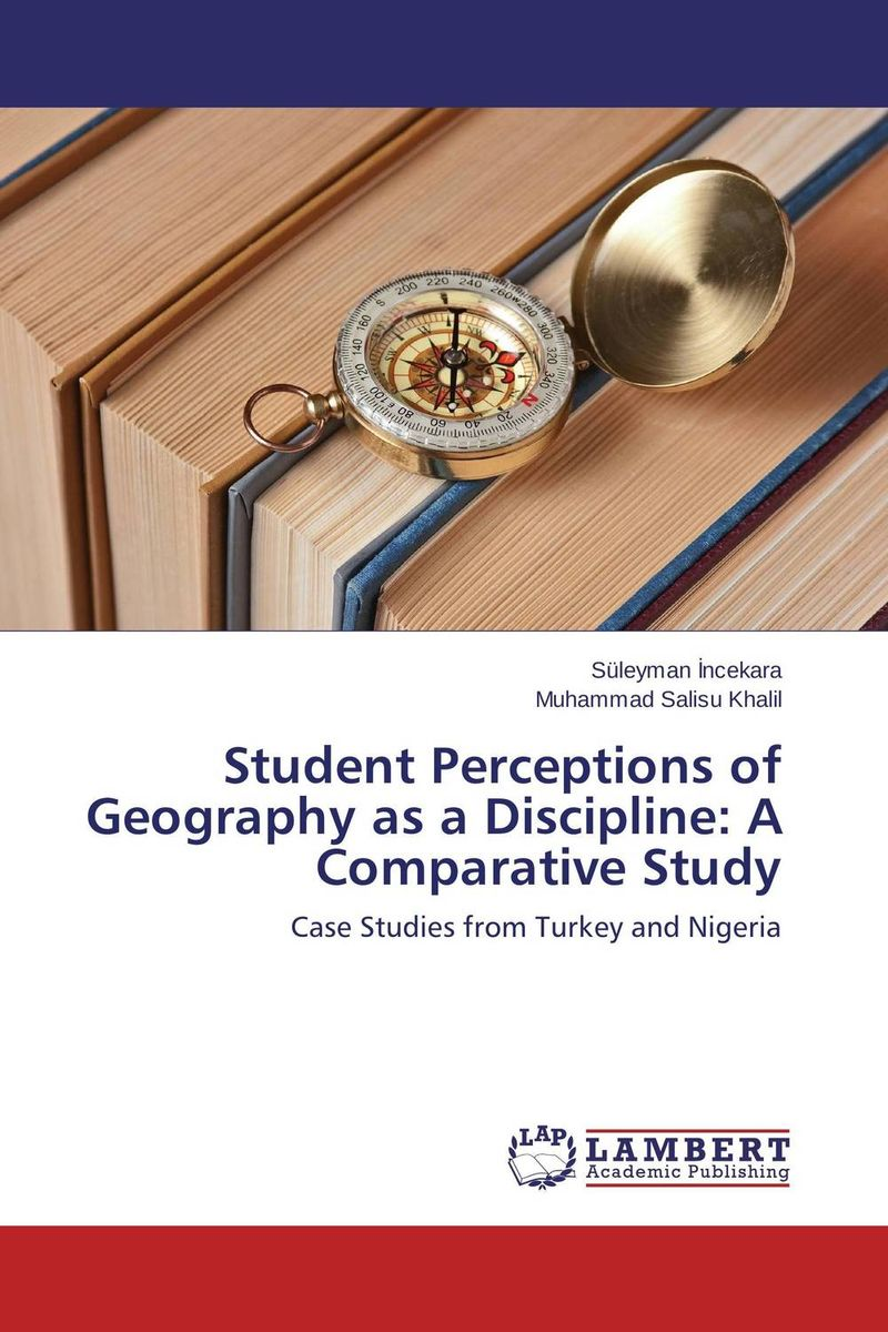Student Perceptions of Geography as a Discipline: A Comparative Study