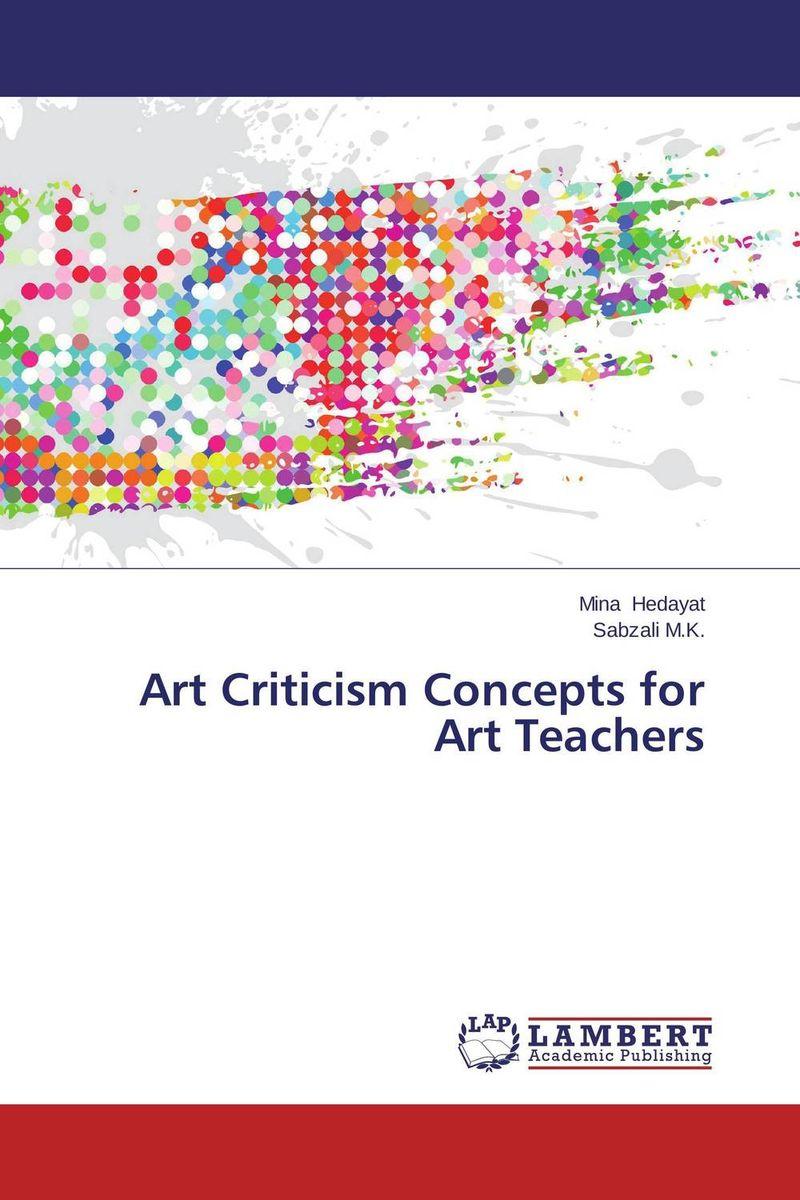 Art Criticism Concepts for Art Teachers art creativity and art education