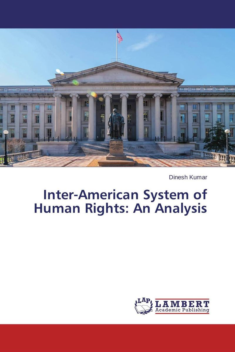 Inter-American System of Human Rights: An Analysis documents of the african commission on human and peoples rights volume ii 1999 2007
