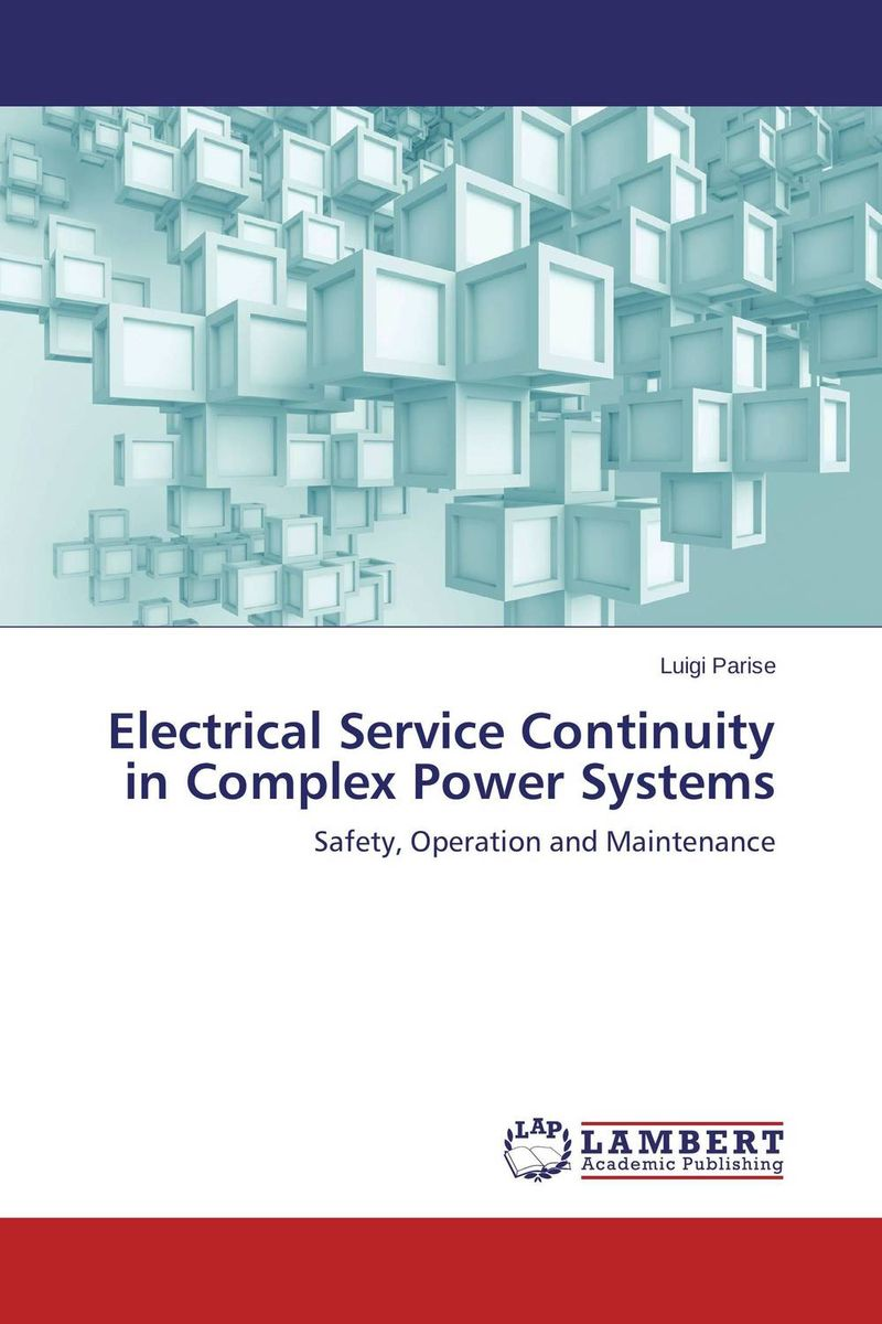 Electrical Service Continuity in Complex Power Systems asmaa chouairi mohamed el ghorba and abdelkader benali reliability and maintenance analysis of complex industrial systems