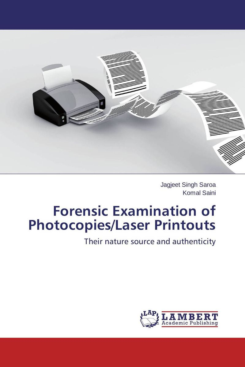 Forensic Examination of Photocopies/Laser Printouts karanprakash singh ramanpreet kaur bhullar and sumit kochhar forensic dentistry teeth and their secrets