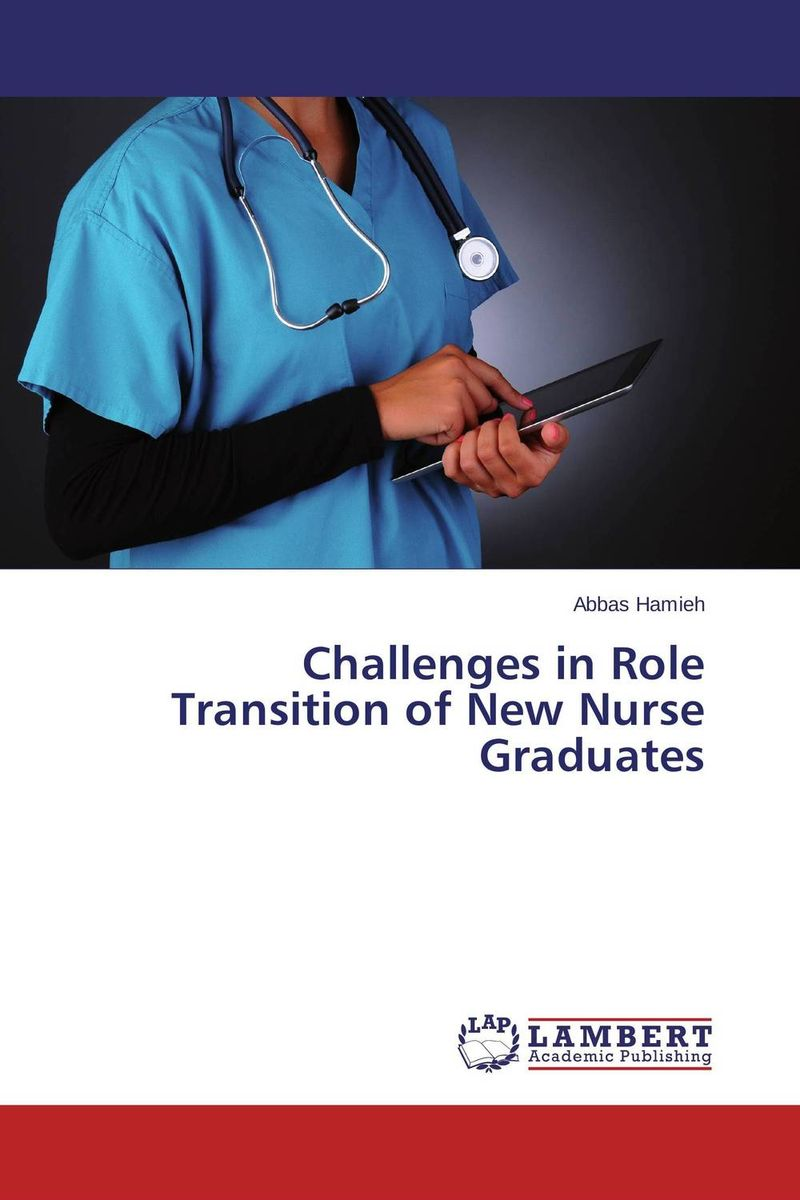 Challenges in Role Transition of New Nurse Graduates the maya in transition