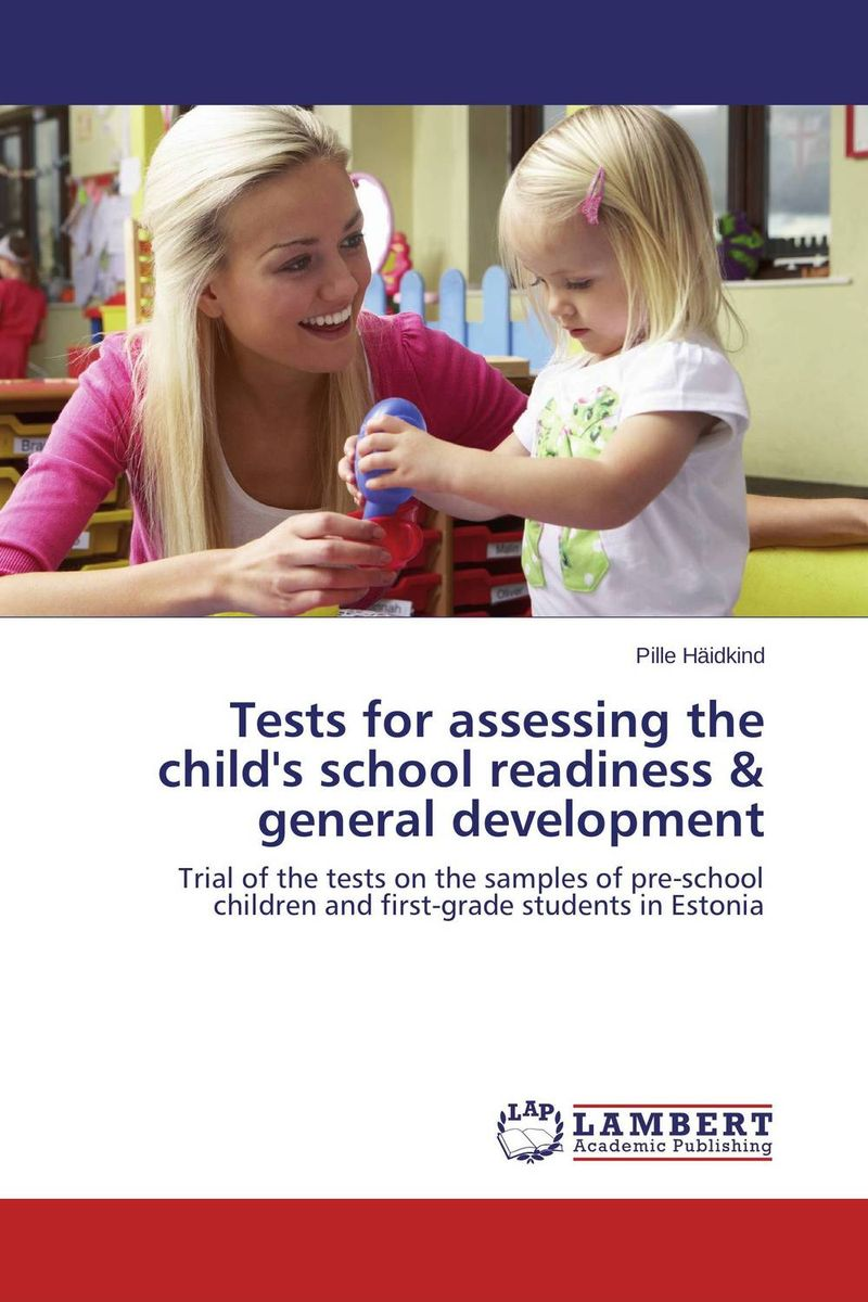 Tests for assessing the child's school readiness & general development dickins r the children s book of art