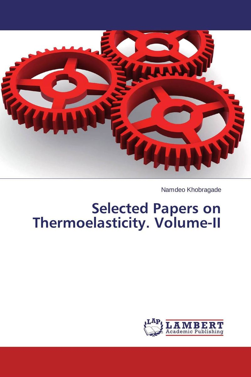 Selected Papers on Thermoelasticity. Volume-II