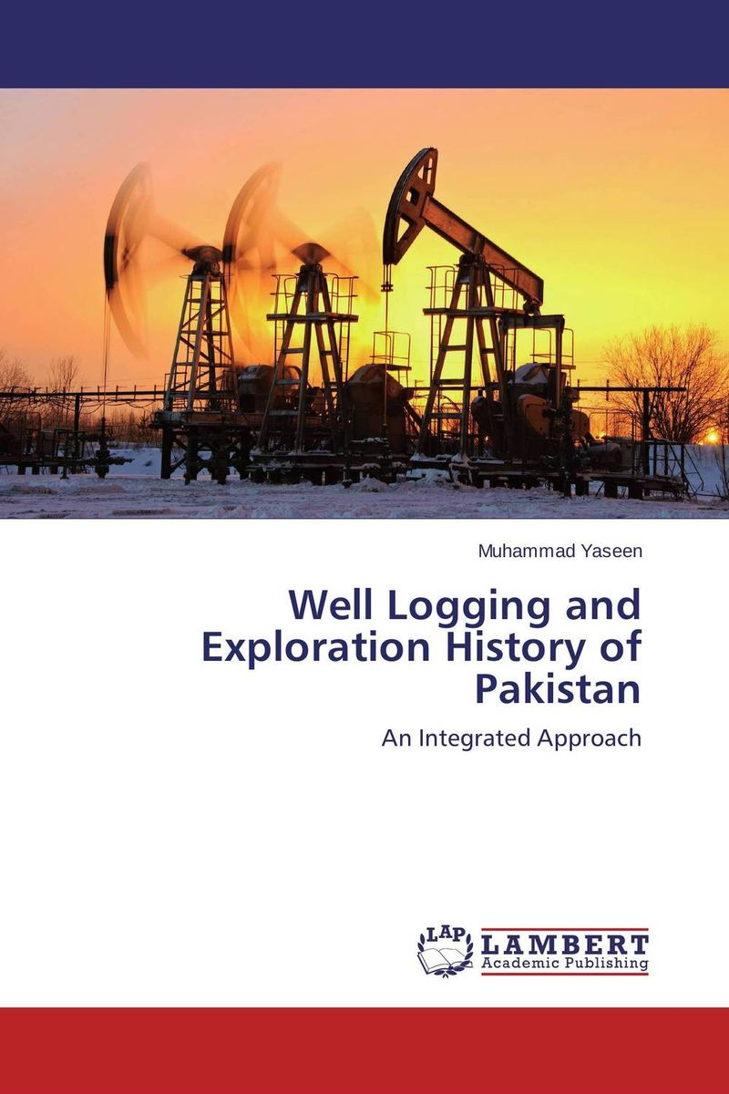 Well Logging and Exploration History of Pakistan pakistan on the brink the future of pakistan afghanistan and the west